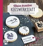 Meine kreative Kekswerkstatt: Mehr als 40 Rezepte zum Backen und Verzieren - Inklusive Vorlagen für Keksausstecher