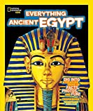 img - for National Geographic Kids Everything Ancient Egypt: Dig Into a Treasure Trove of Facts, Photos, and Fun book / textbook / text book