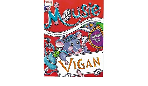 Mousie Goes To Vigan: Vicky Veloso-Barrera, Hubert B. Fucio: 9789710150021: Amazon.com: Books