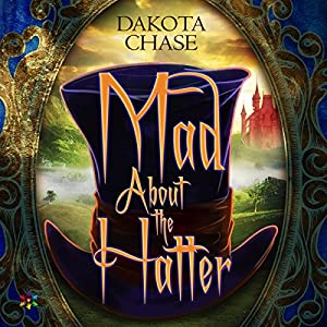 Audio Book Review: Mad About the Hatter by Dakota Chase (Author) & Joel Froomkin (Narrator)