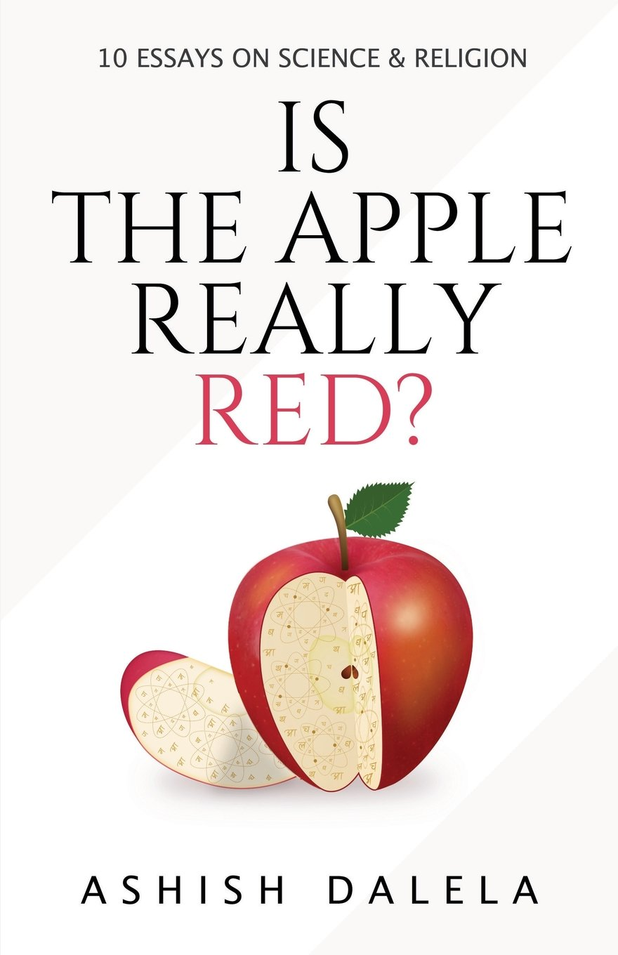 is the apple really red  essays on science and religion ashish  follow the author