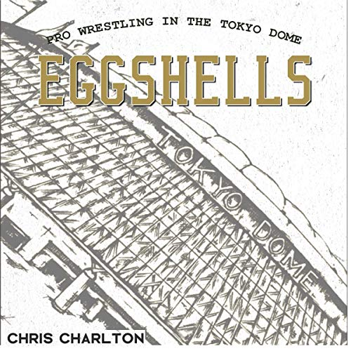 Pdf Outdoors Eggshells: Pro Wrestling in the Tokyo Dome
