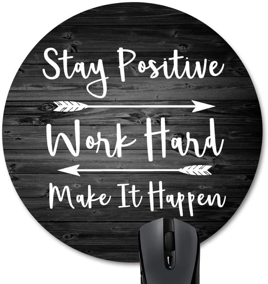 Motivational Quote Rustic Black Old Wood Art White Circular Mouse Pads Wknoon Stay Positive Work Hard and Make It Happen Inspirational Quotes Round Mouse Pad Custom