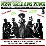 New Orleans Funk 3 - The Original Sound of Funk 1960-75: Two-Way-Pock-A-Way, Gumbo Ya-Ya & The Mardi Gras Mambo