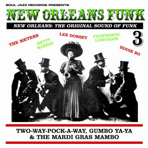 Price comparison product image New Orleans Funk 3 - The Original Sound of Funk 1960-75: Two-Way-Pock-A-Way, Gumbo Ya-Ya & The Mardi Gras Mambo