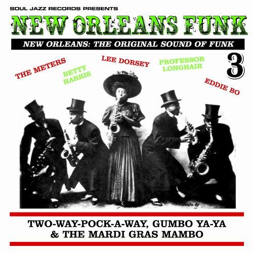 Price comparison product image New Orleans Funk 3 - The Original Sound of Funk 1960-75: Two-Way-Pock-A-Way,  Gumbo Ya-Ya & The Mardi Gras Mambo