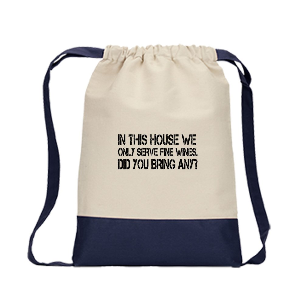 In This House We Only Serve Fine Wines Canvas Backpack Color Drawstring Bag - Navy