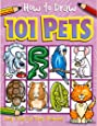 How to Draw 101 Pets (How to Draw (Top That Kids))
