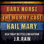 Jim Knighthorse Anthology: Dark Horse, The Mummy Case, Hail Mary | J.R. Rain