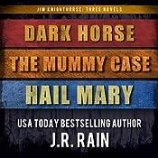 Jim Knighthorse Anthology: Dark Horse, The Mummy Case, Hail Mary | J.R. Rain