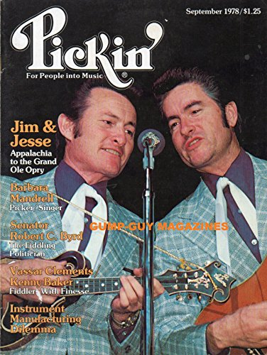 PICKIN' For People Into Music September 1978 Magazine JIM & JESSE APPALACHIA TO THE GRAND OLE OPRY Barbara Mandrell: Picker/Singer VASSAR CLEMENTS KENNY BAKER FIDDLER WITH FINESSE