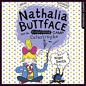 Nathalia Buttface and the Embarrassing Camp Catastrophe Audiobook