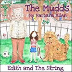 Edith and the String: The Mudds | Barbara Allen