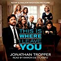 This Is Where I Leave You Hörbuch von Jonathan Tropper Gesprochen von: Ramon de Ocampo