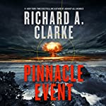Pinnacle Event: A Novel | Richard A. Clarke