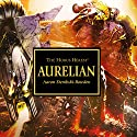 Aurelian: The Horus Heresy Audiobook by Aaron Dembski-Bowden Narrated by Toby Longworth