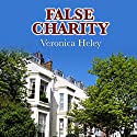 False Charity Audiobook by Veronica Heley Narrated by Patience Tomlinson