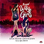 Around the Way Girls: Around the Way Girls, Book 1 | La Jill Hunt,Angel M. Hunter,Dwayne S. Joseph