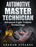 Automotive Master Technician: Advanced Light Vehicle Technology