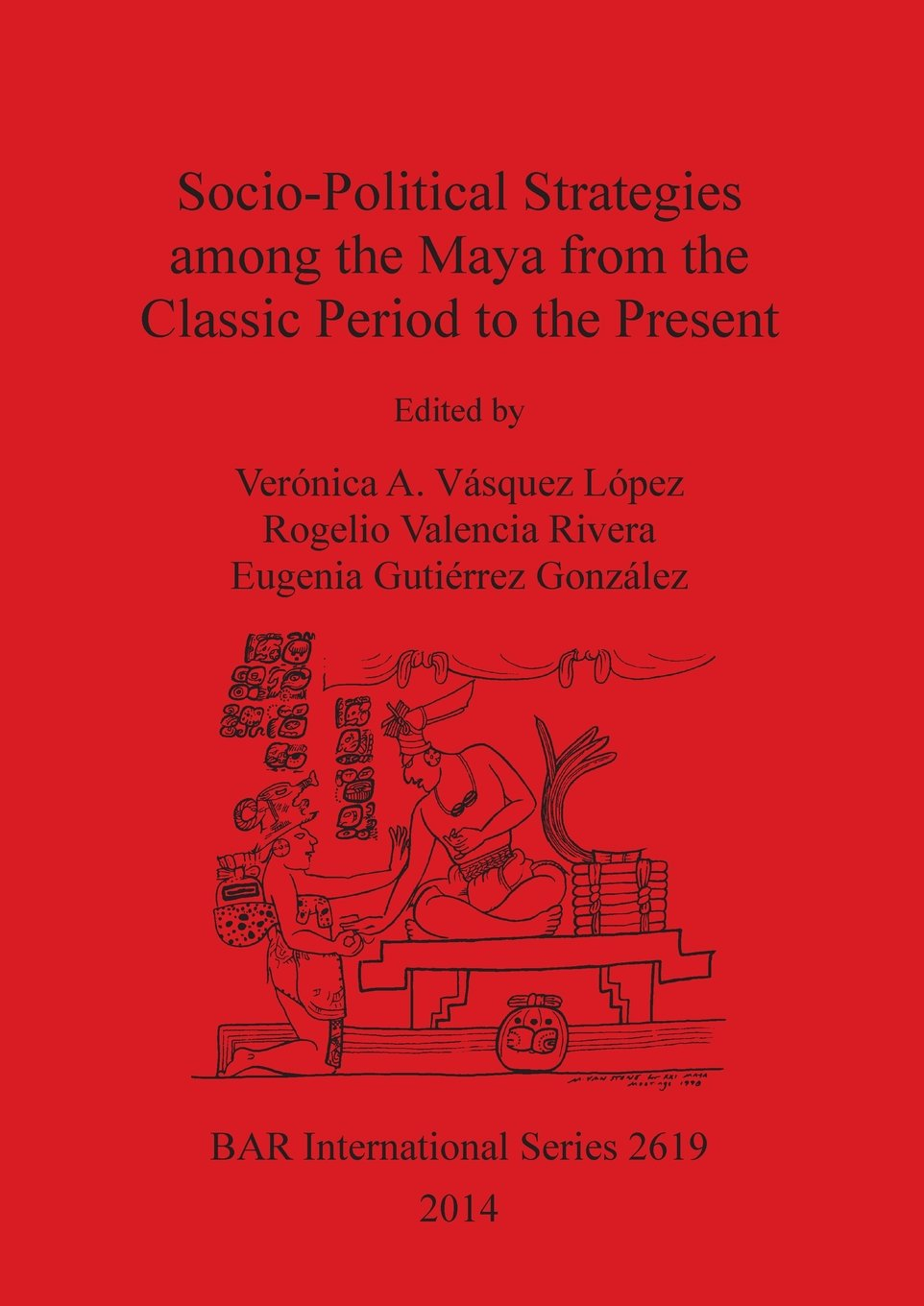 Download Socio-Political Strategies Among the Maya from the Classic Period to the Present (BAR International Series) PDF