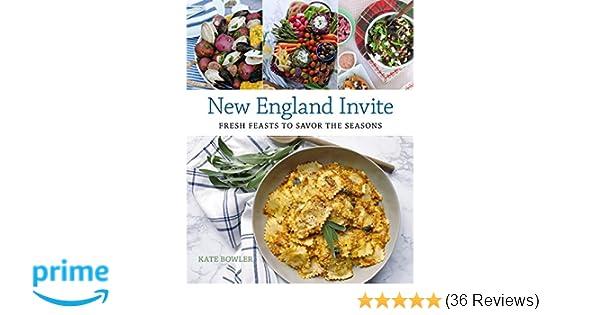 New England Invite Fresh Feasts To Savor The Seasons Kate Bowler