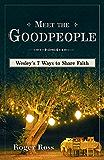 Meet the Goodpeople: Wesley's 7 Ways to Share Faith