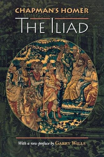 Chapman's Homer: The Iliad