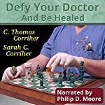 Defy Your Doctor and Be Healed | C. Thomas Corriher,Sarah Cain Corriher