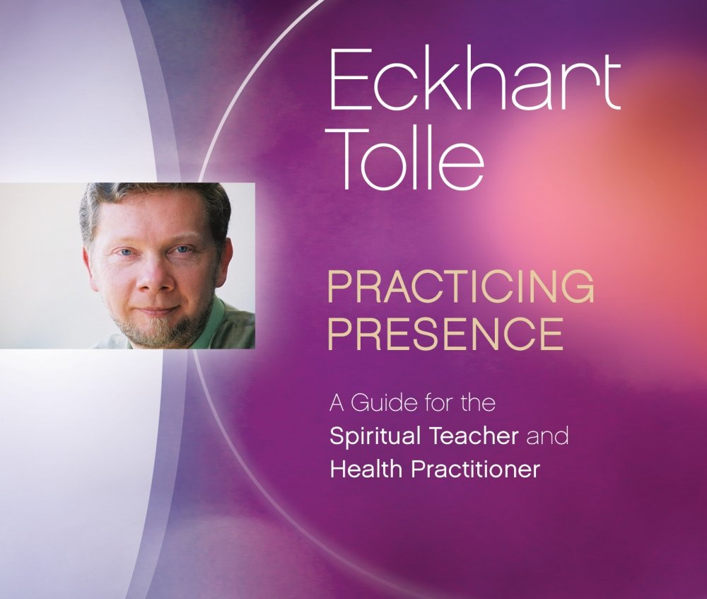 Practicing Presence: A Guide for the Spiritual Teacher and Health Practitioner by SOUNDS TRUE RECORDS