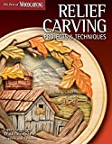relief wood carving - Relief Carving Projects & Techniques: Expert Advice and 37 All-Time Favorite Projects and Patterns (Fox Chapel Publishing) 3D Relief Carving Step-by-Step with Over 200 Photos (Best of Woodcarving)