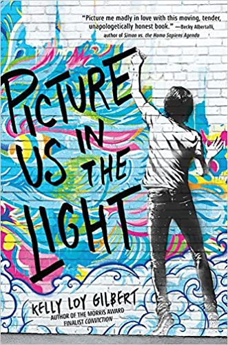 Book cover: Picture Us in the Light by Kelly Loy Gilbert