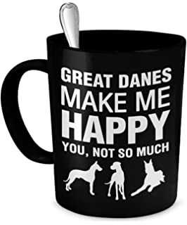8b5e63f4b Great Dane Coffee Mug - Great Danes Make Me Happy - Great Dane Gifts - Great