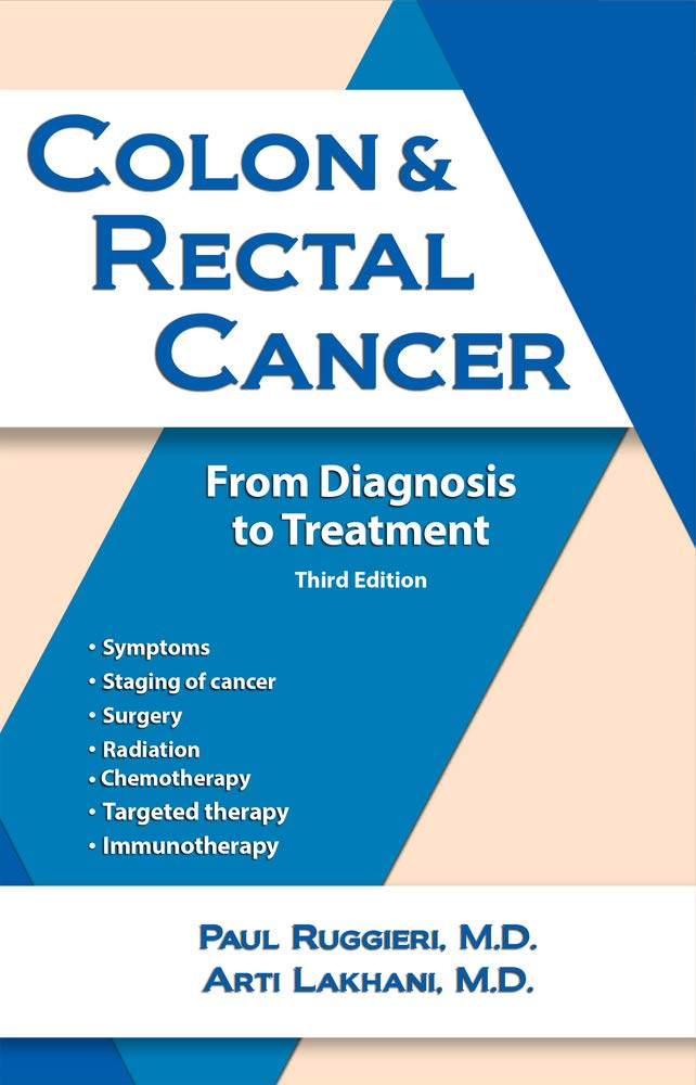 Colon Rectal Cancer From Diagnosis To Treatment Ruggieri Md Paul Tolentino Addison R 9781943886838 Diseases Amazon Canada