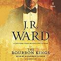 The Bourbon Kings Hörbuch von J. R. Ward Gesprochen von: Alexander Cendese