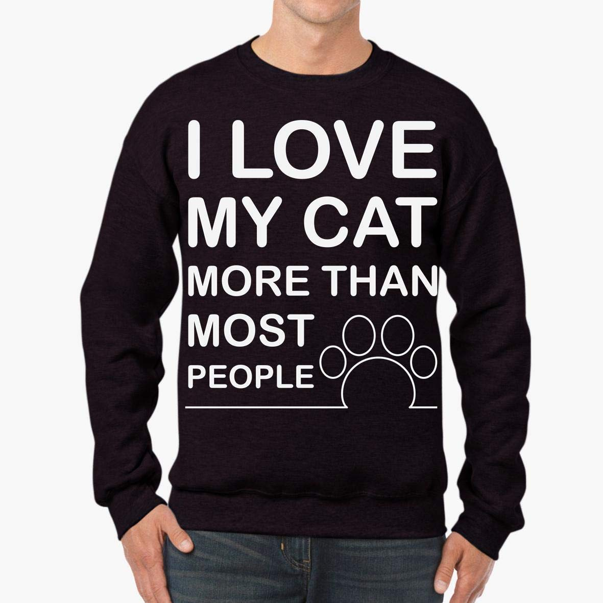 I Love My cat More Than Most peple Funny Lover Gift Unisex Sweatshirt tee