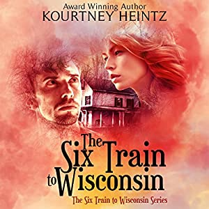 The Six Train to Wisconsin, Volume 1 Audiobook