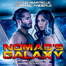 Nomad's Galaxy: Terry Henry Walton Chronicles, Book 10 Audiobook by Craig Martelle, Michael Anderle Narrated by Kate Rudd