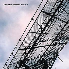 Kora Et Le Mechanix - Excursin Forte