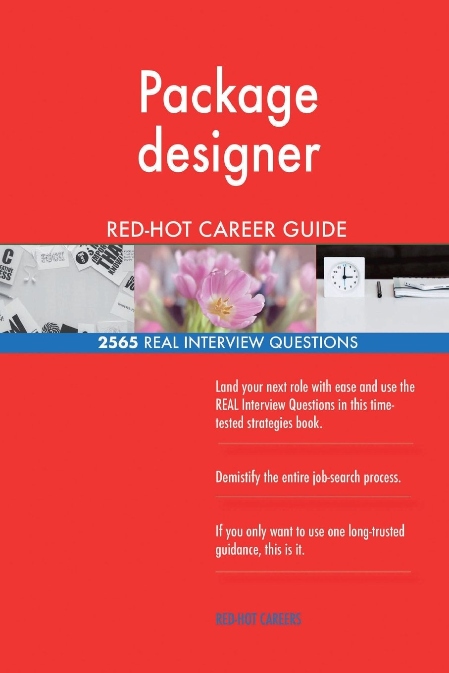 Package Designer Red Hot Career Guide 2565 Real Interview Questions Careers Red Hot 9781718675841 Amazon Com Books