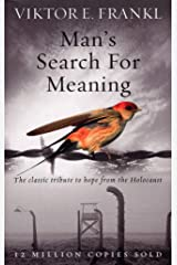 Man's Search For Meaning: The classic tribute to hope from the Holocaust Paperback