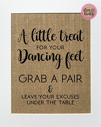 8x10 UNFRAMED A little treat for your dancing feet Grab a pair & Leave your excuses under the table/Burlap Print Sign/Rustic Vintage Shabby Chic Wedding Favors Wedding Shoes Flip flops -