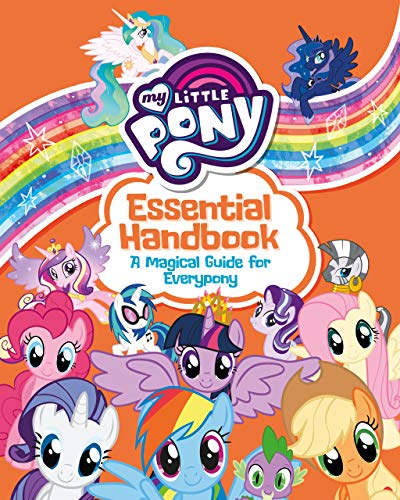 (My Little Pony: Essential Handbook: A Magical Guide for)