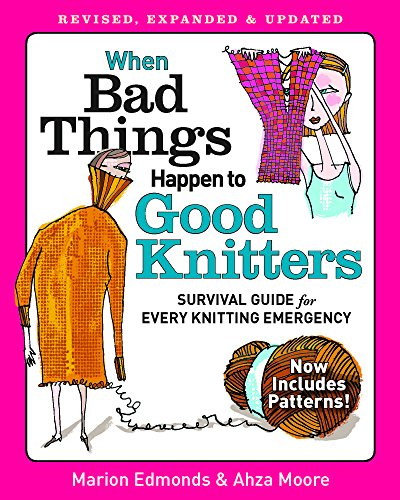 (When Bad Things Happen to Good Knitters: An Emergency Survival)
