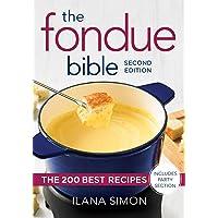 Fondue Bible: The 200 Best Recipes