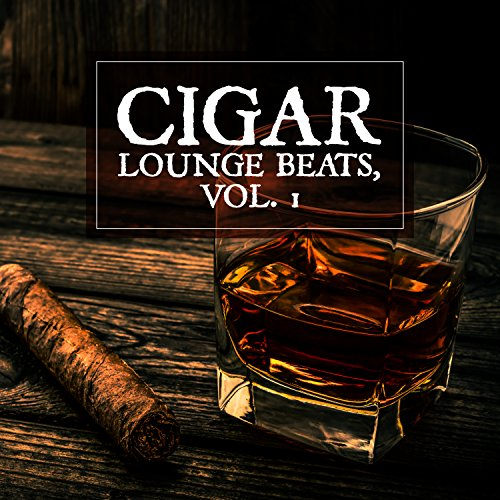 - Cigar Lounge Beats, Vol. 1