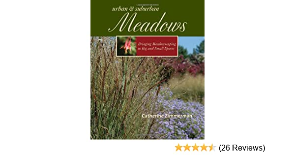 Urban and Suburban Meadows Bringing Meadowscaping to Big and Small