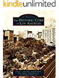Historic Core of Los Angeles, The (Images of America) (English Edition)