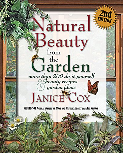 Garden Skin Care (Natural Beauty From The Garden: 2nd Edition)