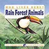 img - for Who Lives Here? Rain Forest Animals book / textbook / text book