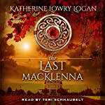 The Last MacKlenna: The Celtic Brooch Series, Book 2 | Katherine Lowry Logan
